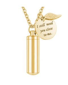 I Still Need You Cylinder Gold - Stainless Steel Cremation Ashes Urn Jewellery Pendant